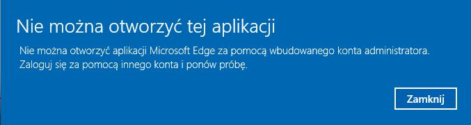 Nie można otworzyć tej aplikacji za pomocą wbudowanego konta administratora. Komunikat.